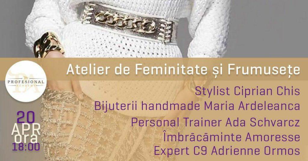 Atelier de Feminitate si Frumusete Oradea
